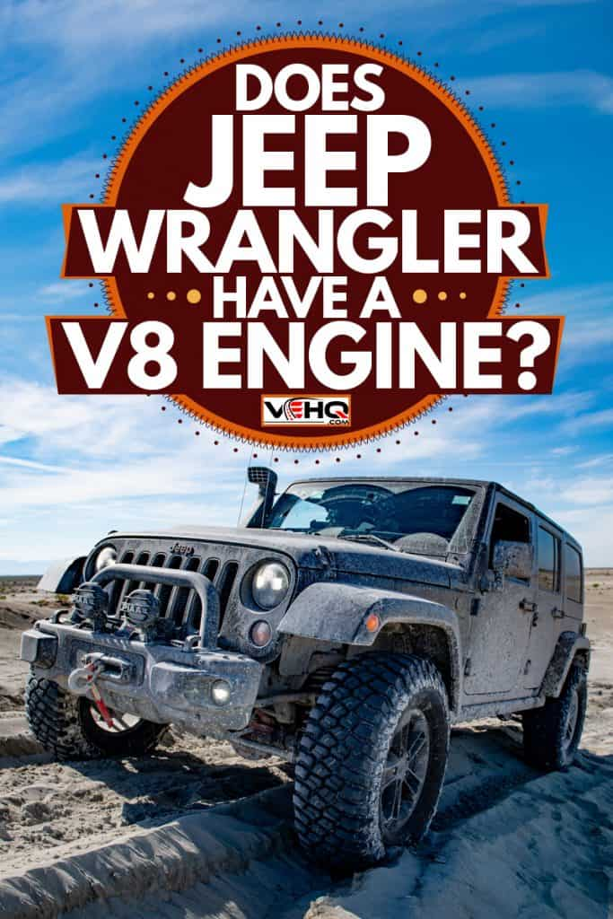 A Jeep Wrangler trekking on a dirt road on a hot summer day, Does Jeep Wrangler Have A V8 Engine?