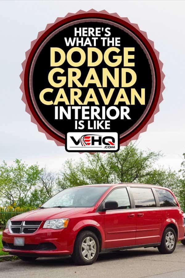 Dodge Grand Caravan minivan parked on the street, Here's What The Dodge Grand Caravan Interior Is Like