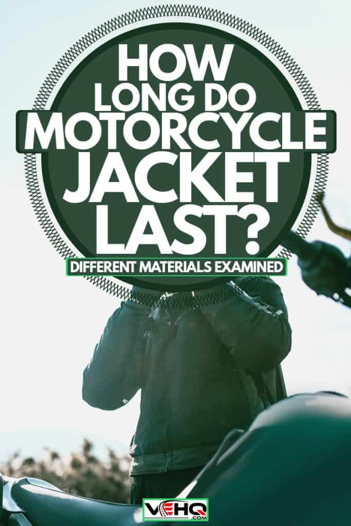 A motorcycle rider putting on his helmet after putting on his jacket, How Long Do Motorcycle Jackets Last? [Different materials examined]