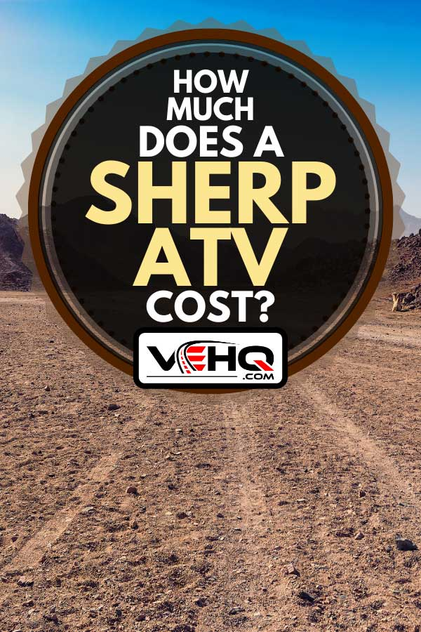 Rough terrain with tracks from cars, How Much Does A Sherp ATV Cost?