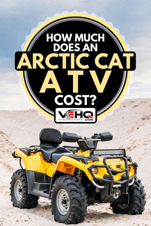 Modern yellow all-terrain vehicle standing in desert on cloudy day, How Much Does An Arctic Cat ATV Cost?