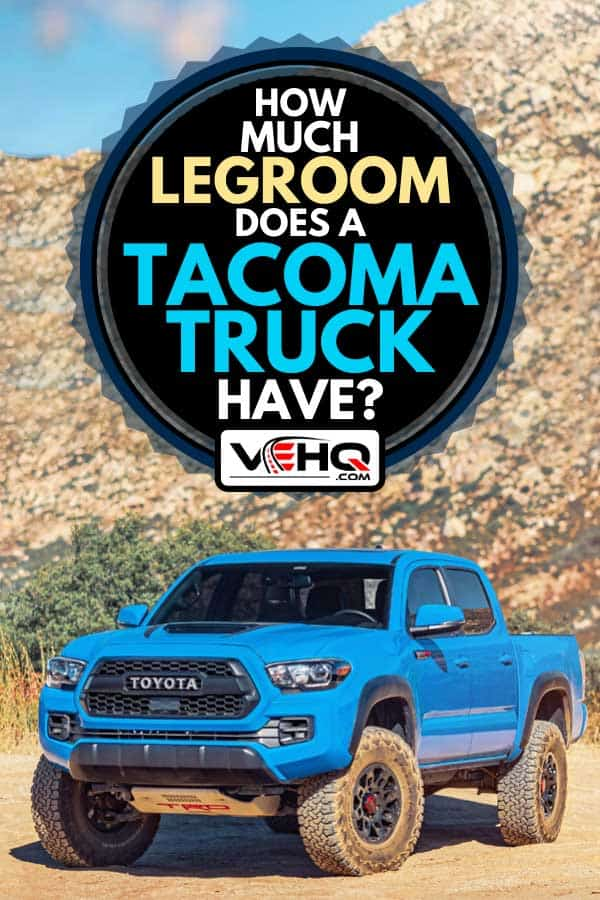 Blue Toyota Tacoma off-roading in the mountains, How Much Legroom Does A Tacoma Truck Have?