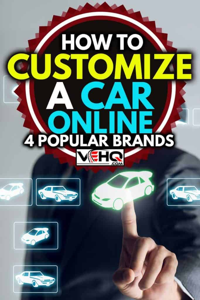 Businessman is shopping online to choose a cars to buy about internet of thing concept, Business background, How to Customize a Car Online [4 Popular Brands]