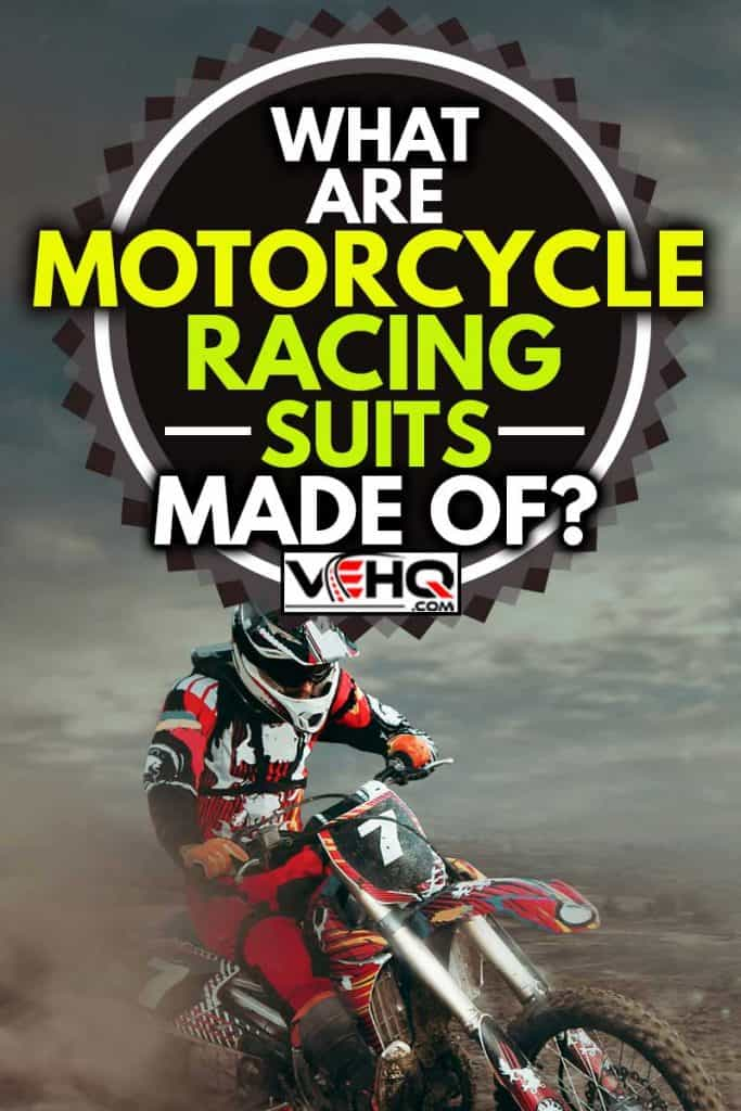 motorcross rider wearing motorcycle suits on dirt, What Are Motorcycle Racing Suits Made Of?