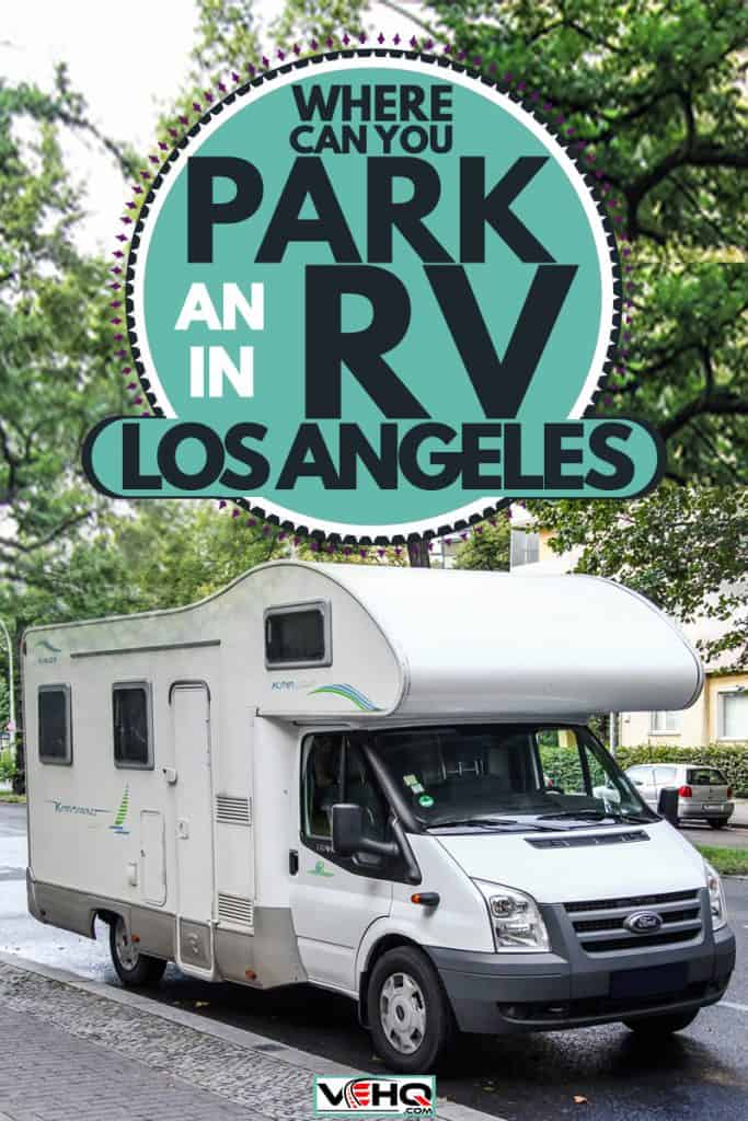 An RV parked on the side of the street for a quick tire check, Where Can You Park An RV In Los Angeles?