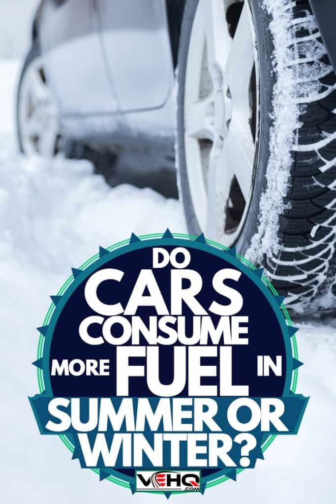 A car moving in heavy snow, Do Cars Consume More Fuel in Summer or Winter?
