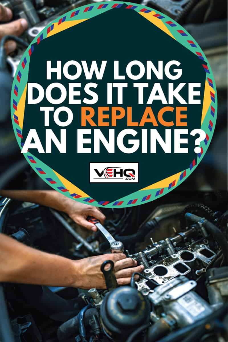 mechanic using ratchet while reparinng engine, how long does it take to replace an engine
