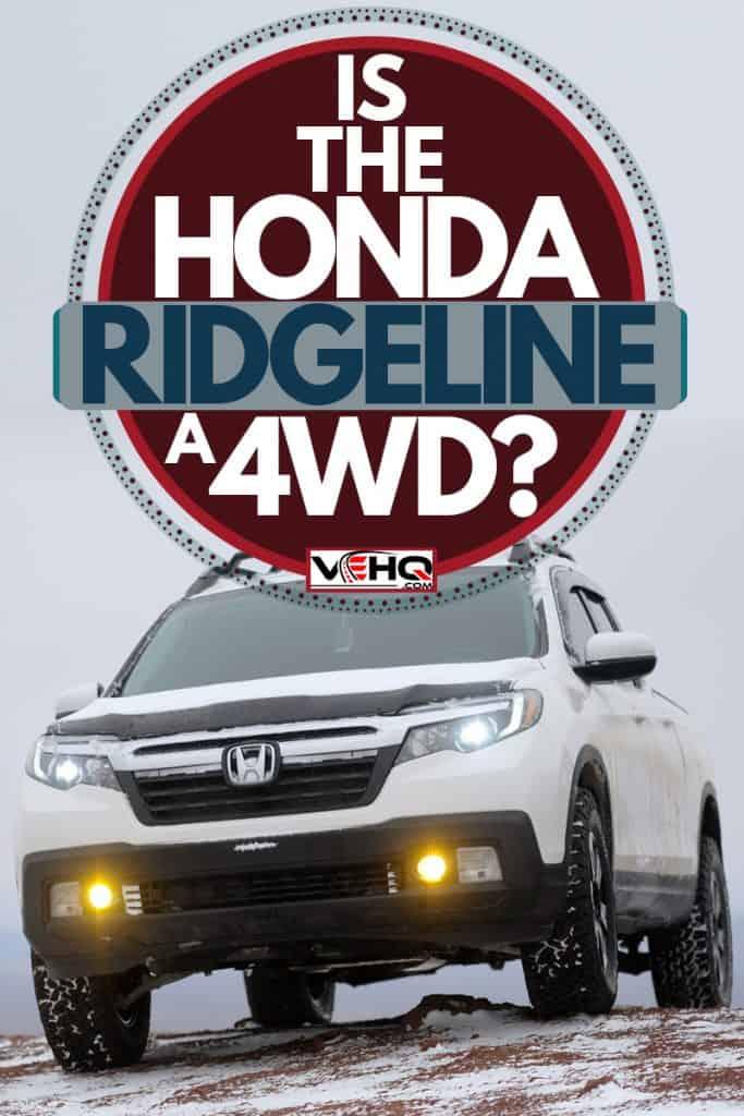 A Honda Ridgeline trekking on a snowy terrain under heavy fog with low visibility, Is the Honda Ridgeline a 4WD?