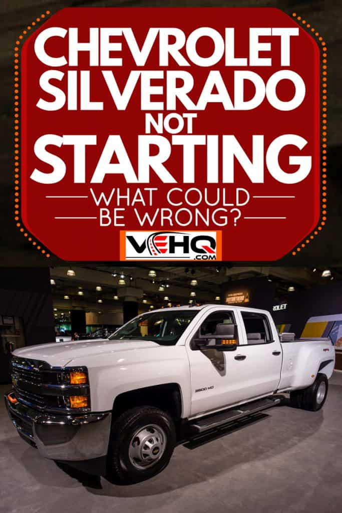A huge white colored Chevy Silverado displayed on a car show, Chevrolet Silverado Not Starting: What Could Be Wrong?