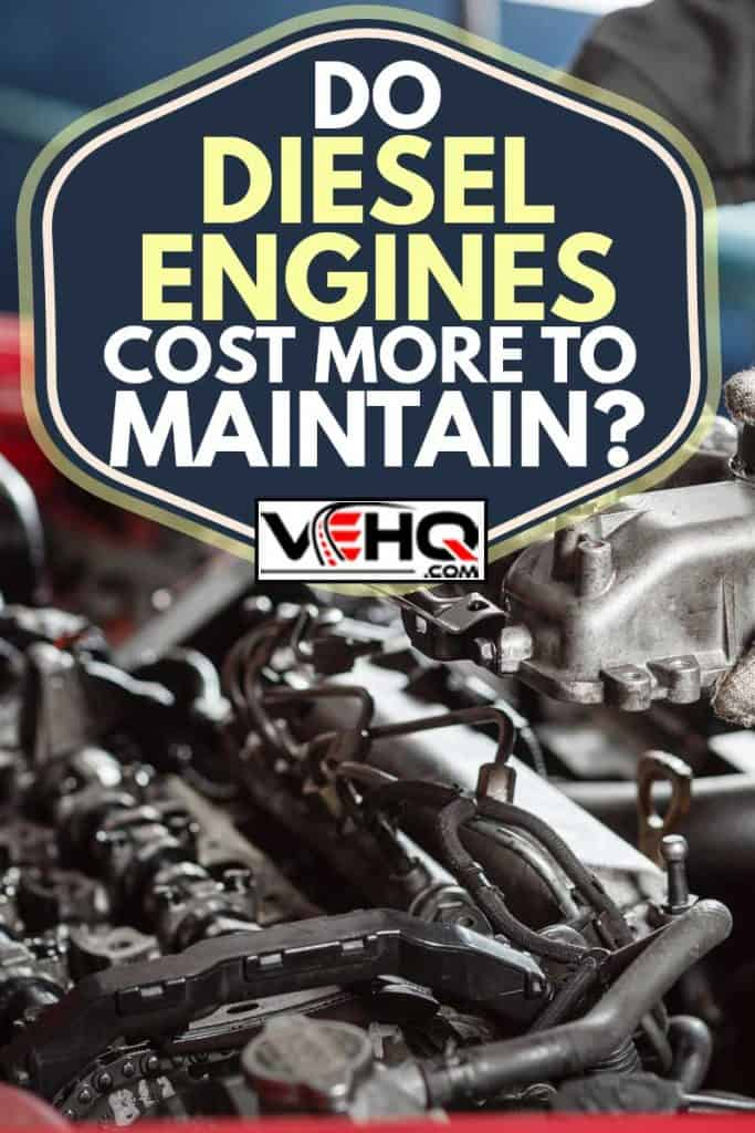 Repairing of modern diesel engine, workers hands and tool, Do Diesel Engines Cost More to Maintain?