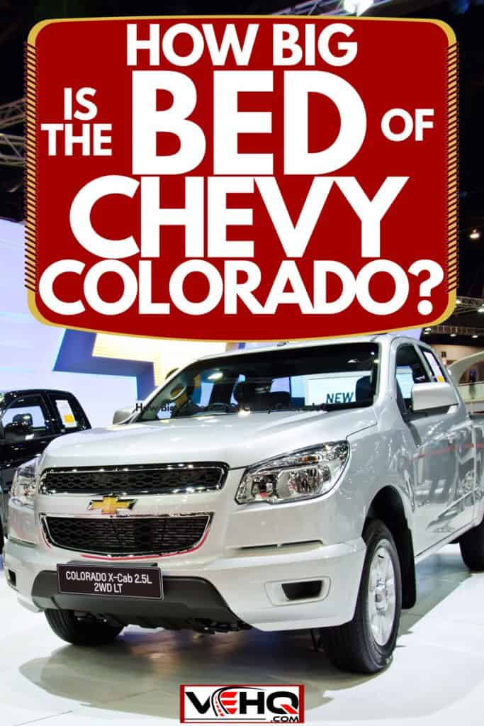 Two Chevrolet Colorado's displayed on a car show, How Big Is The Bed Of Chevy Colorado?