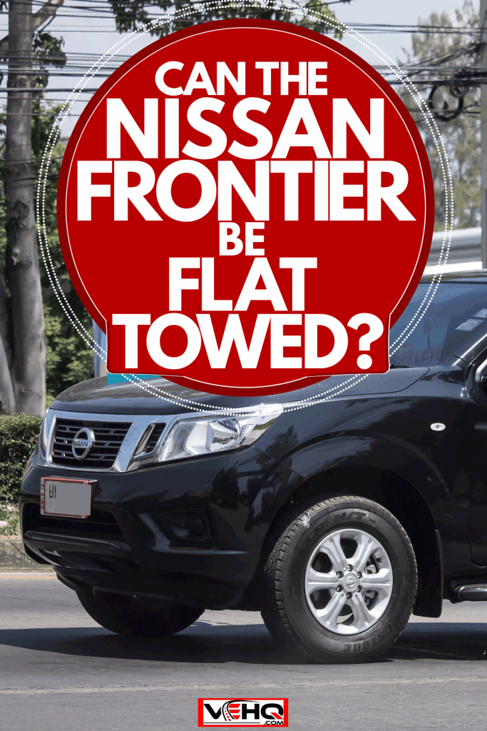 A Nissan Frontier moving on the highway, Can The Nissan Frontier Be Flat Towed?