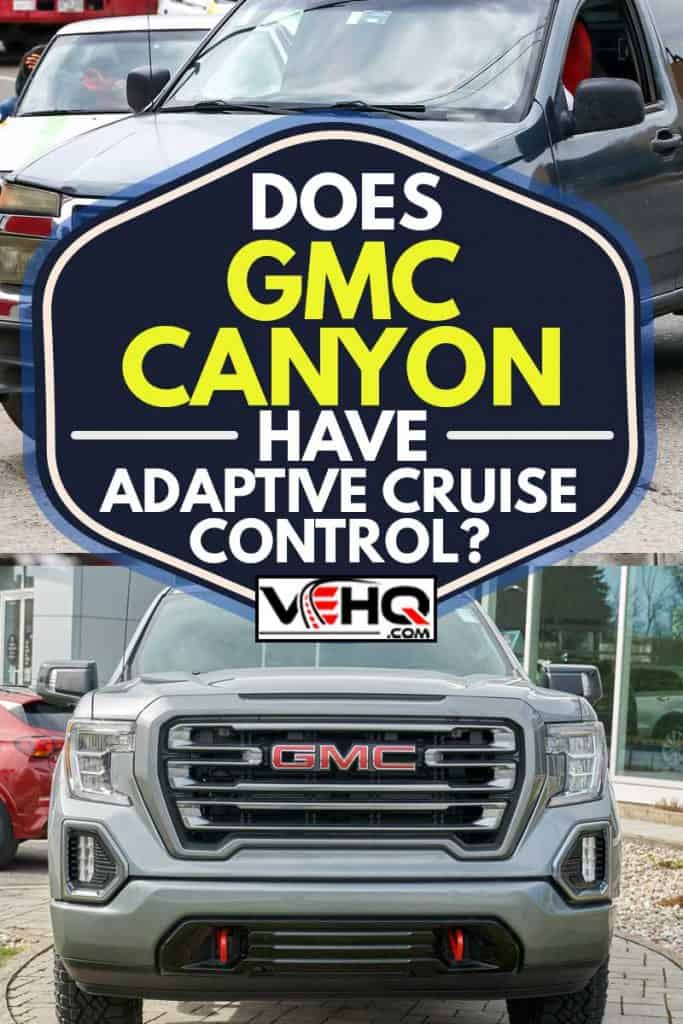 A collage of GMC Canyon in the city street, Does GMC Canyon Have Adaptive Cruise Control?
