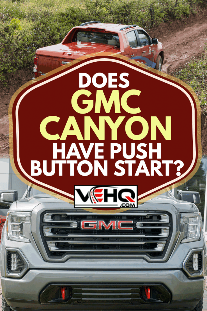 A collage of chevy colorado and a GMC Canyon AT4 car, Does GMC Canyon Have Push Button Start?