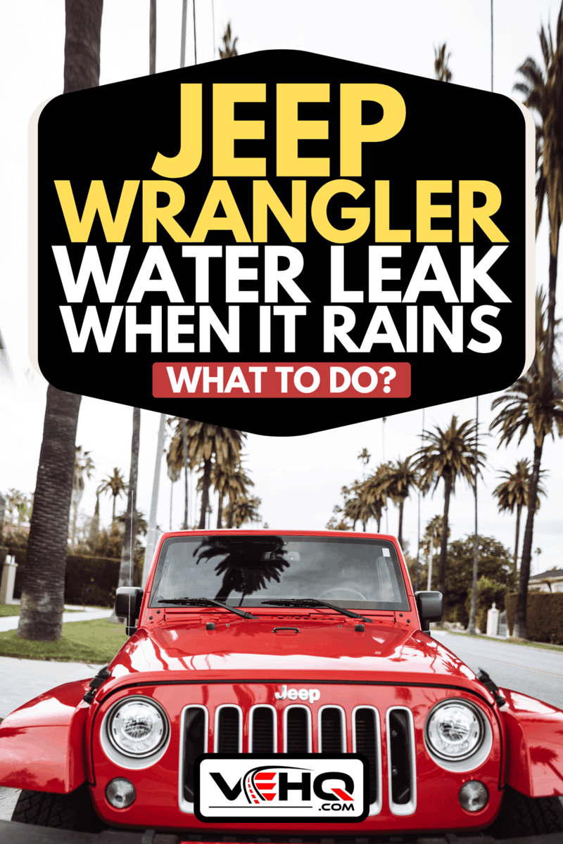Jeep Wrangler Sahara 2019 edition parked on Beverly Drive in Los Angeles, Jeep Wrangler Water Leak When It Rains - What To Do?