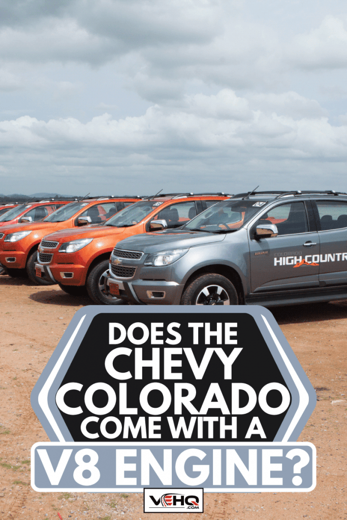 Chevrolet Colorado lined up in a public test drive, Does The Chevy Colorado Come With A V8 Engine?