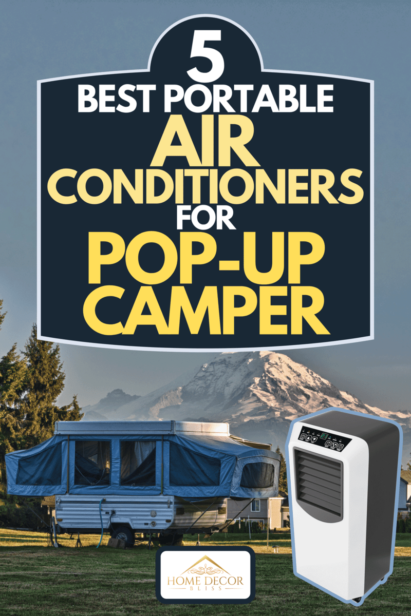 A collage of a tent camper and portable air conditioners, 5 Best Portable Air Conditioners For Pop-Up Camper