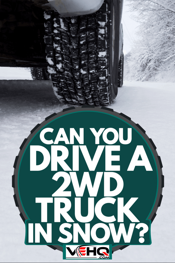 Can You Drive A 2WD Truck In Snow?