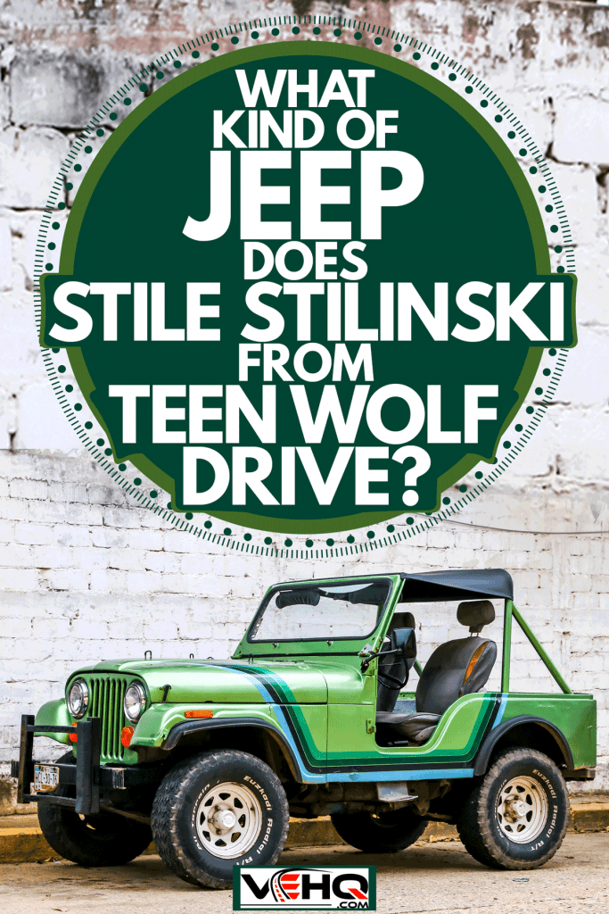 A green Jeep 1980 CJ5 parked on the side of a street. What Kind Of Jeep Does Stiles Stilinski From Teen Wolf Drive?