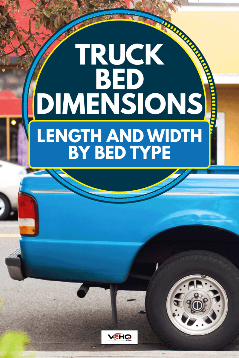 Blue pickup truck parked along a quiet neighborhood, Truck Bed Dimensions - Length and width by bed type
