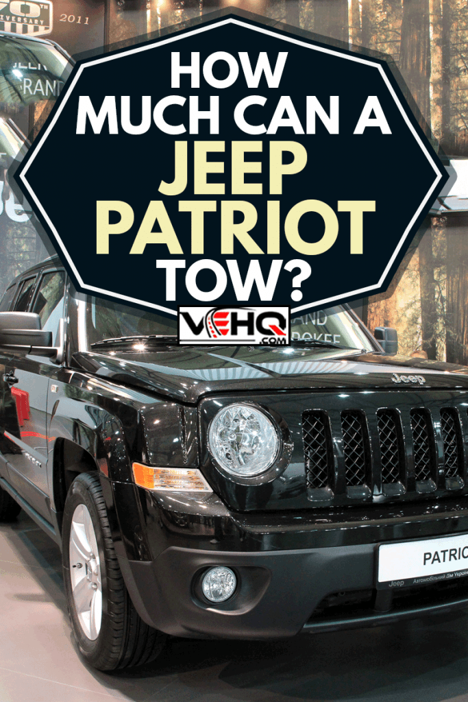 Jeep Patriot at yearly automotive-show, How Much Can A Jeep Patriot Tow?