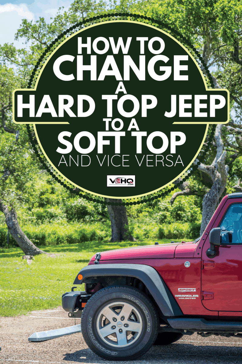 jeep wrangler hard top on a orchard road with trees. How To Change A Hard Top Jeep To A Soft Top [And Vice Versa]