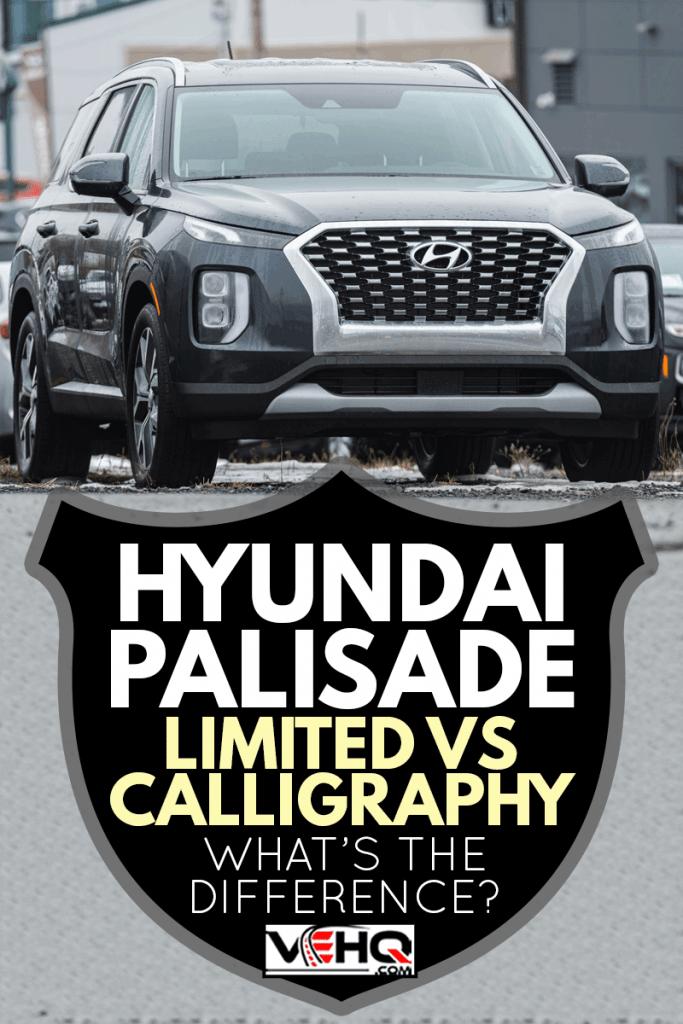 Hyundai Palisade: Limited Vs Calligraphy - What's The Difference?, Hyundai Palisade: Limited Vs Calligraphy - What's The Difference?