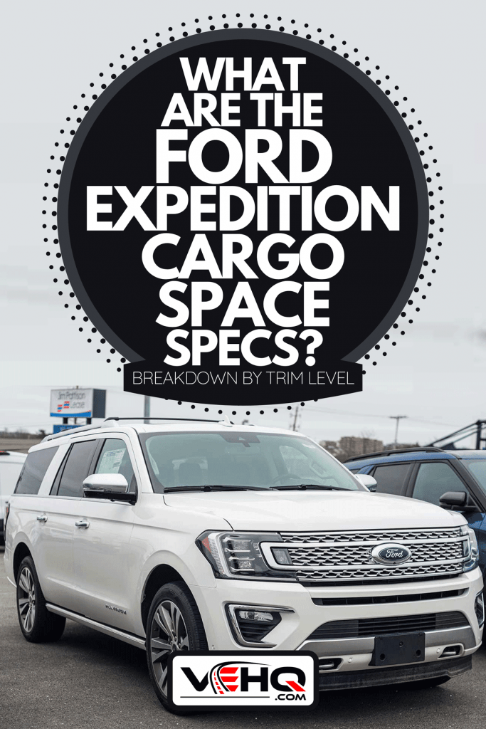 A new model Ford Expedition seven passenger suv at Ford dealership, What Are The Ford Expedition Cargo Space Specs? [Breakdown By Trim Level]