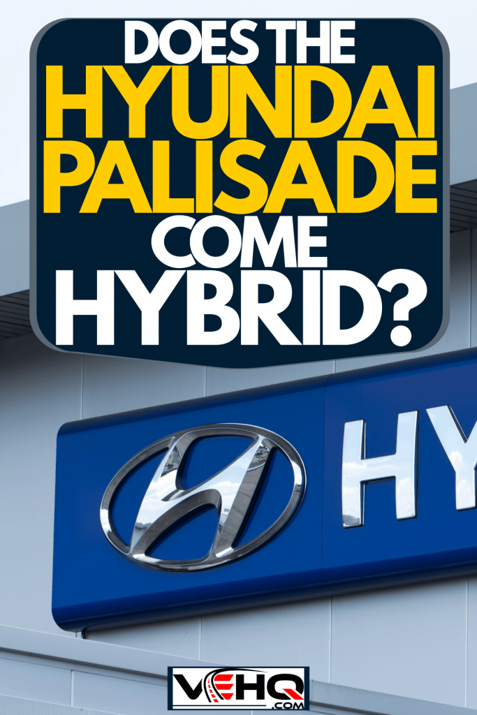 A huge Hyundai logo embedded on the front of the factory building, Does The Hyundai Palisade Come In Hybrid?
