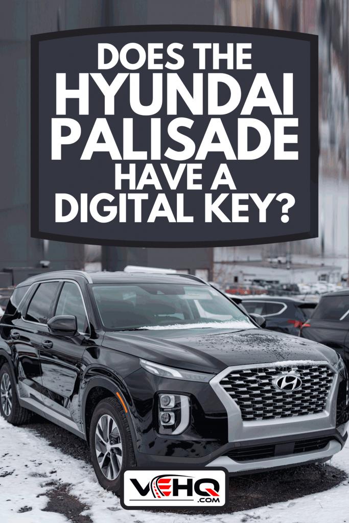 A 2020 Hyundai Palisade SUV at a car dealership, Does The Hyundai Palisade Have A Digital Key?