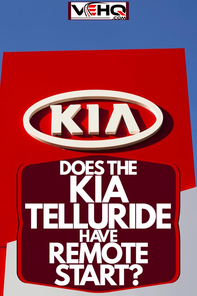 A huge Kia logo on a post outside a Kia dealership, Does The Kia Telluride Have Remote Start?