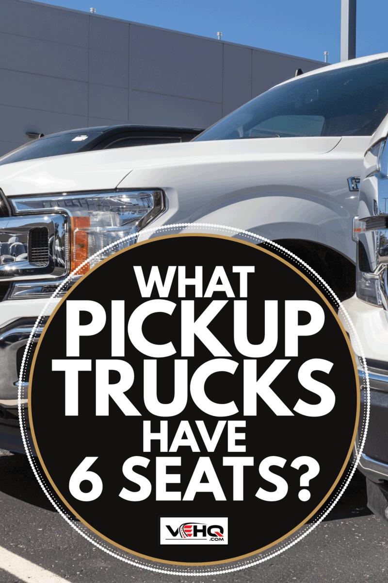 Ford F150 trucks display at a dealership. What Pickup Trucks Have 6 Seats
