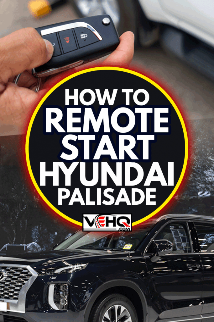 A collage of a Hand pressing the button on the remote to lock or unlock the car with the remote control and a hyundai palisade in autoshow display, How To Remote Start Hyundai Palisade