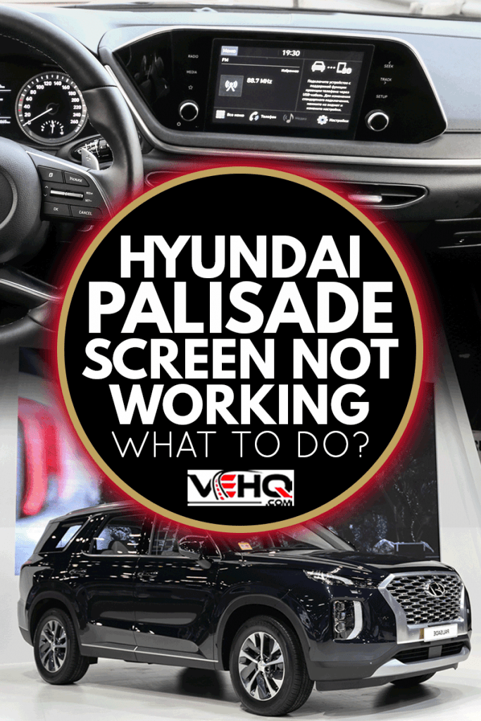 A collage of a hyundai palisade screen and a hyundai palisade on autoshow display, Hyundai Palisade Screen Not Working - What To Do?