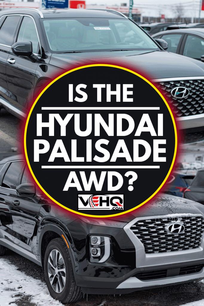A collage of hyundai palisade, Is The Hyundai Palisade AWD?