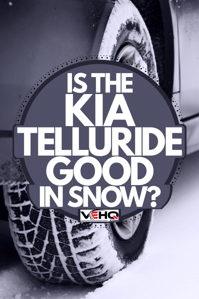 An SUV moving in the snow, Is The Kia Telluride Good In Snow?