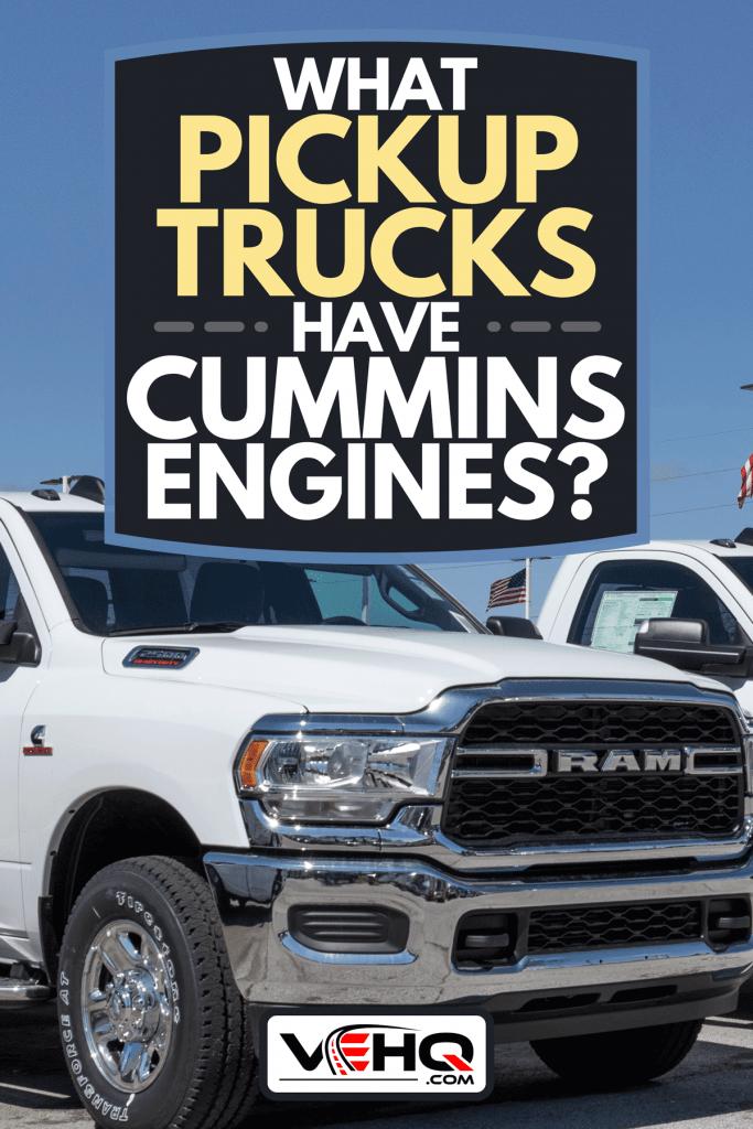 Ram 2500 display at a Chrysler Ram dealership, What Pickup Trucks Have Cummins Engines?