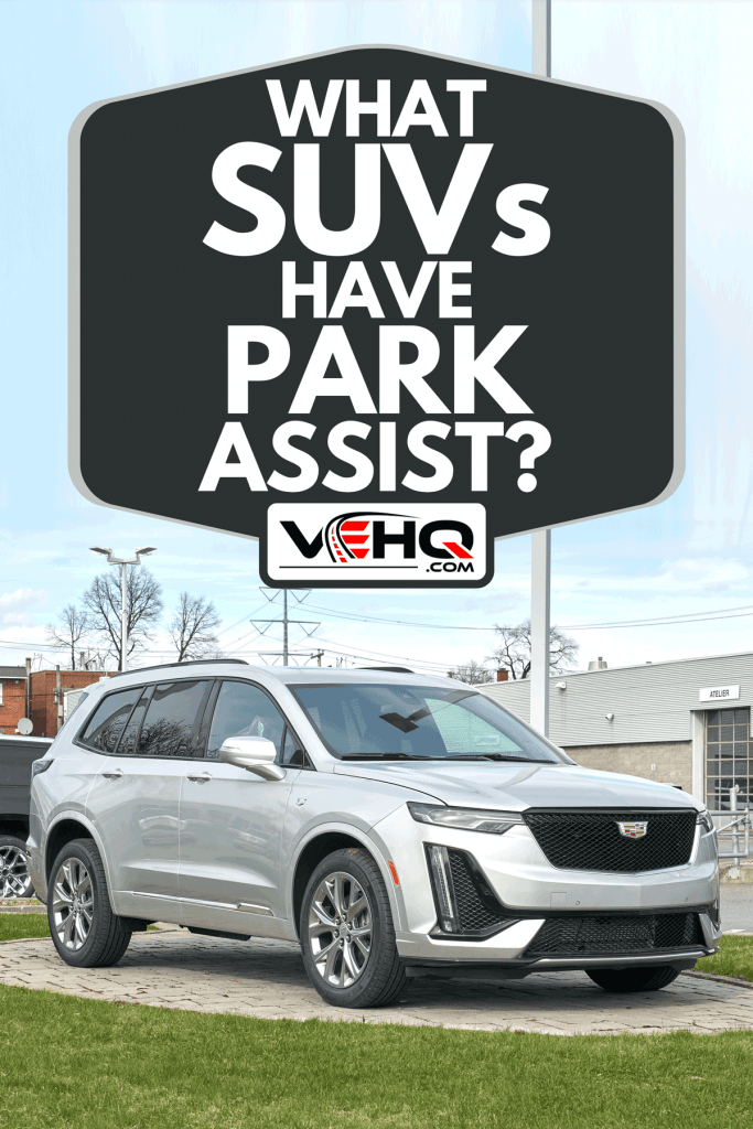 New 2020 model of Cadillac XT6 400 car in dealership, What SUVs Have Park Assist?