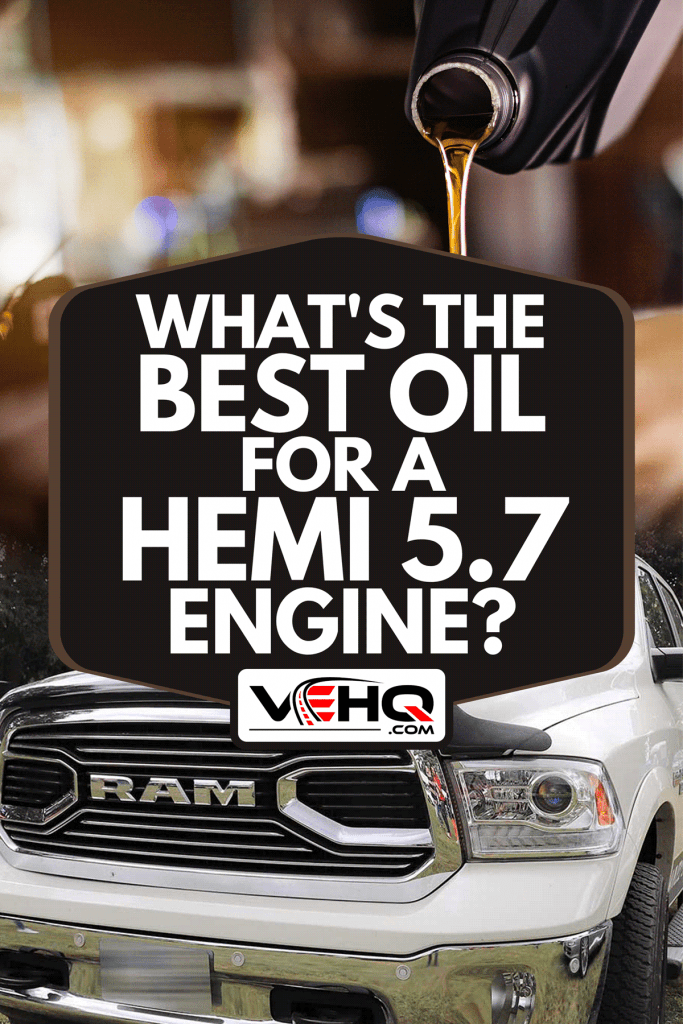 A collage of a RAM 1500 HEMI 5.7 L and a mechanic pouring oil into car engine, What's The Best Oil For A Hemi 5.7 Engine?