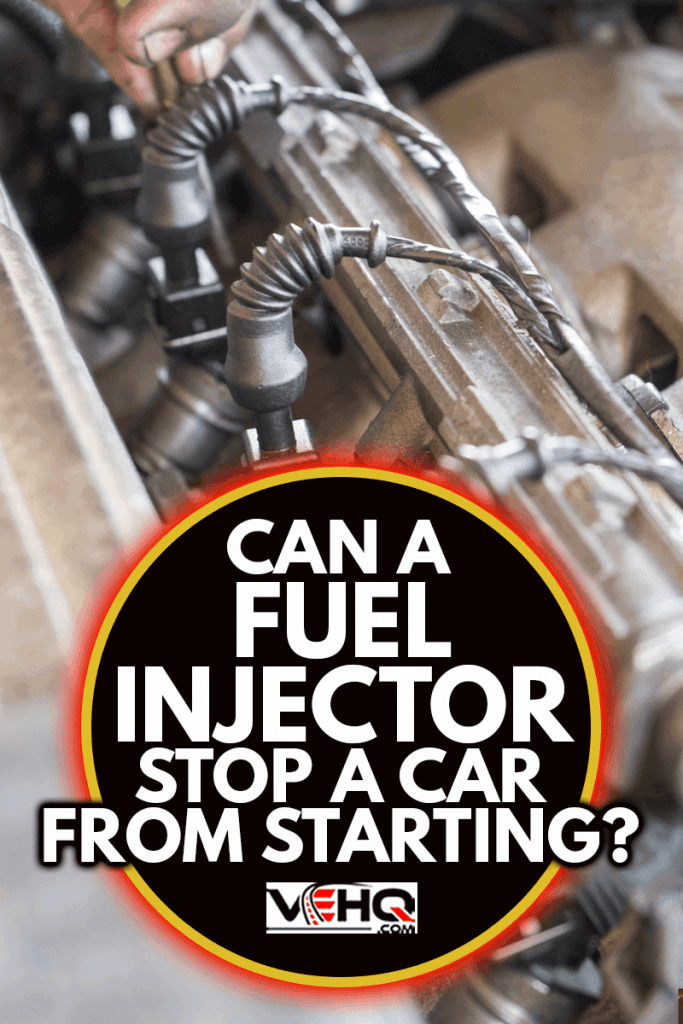 Selected focus of fuel injector engine, Can A Fuel Injector Stop A Car From Starting?