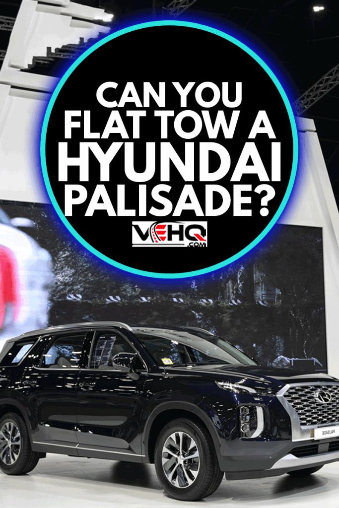 Hyundai Palisade Exclusive SUV with beautiful exhibition design boot show on display in 42th Bangkok International Motor Show, Can You Flat Tow A Hyundai Palisade?