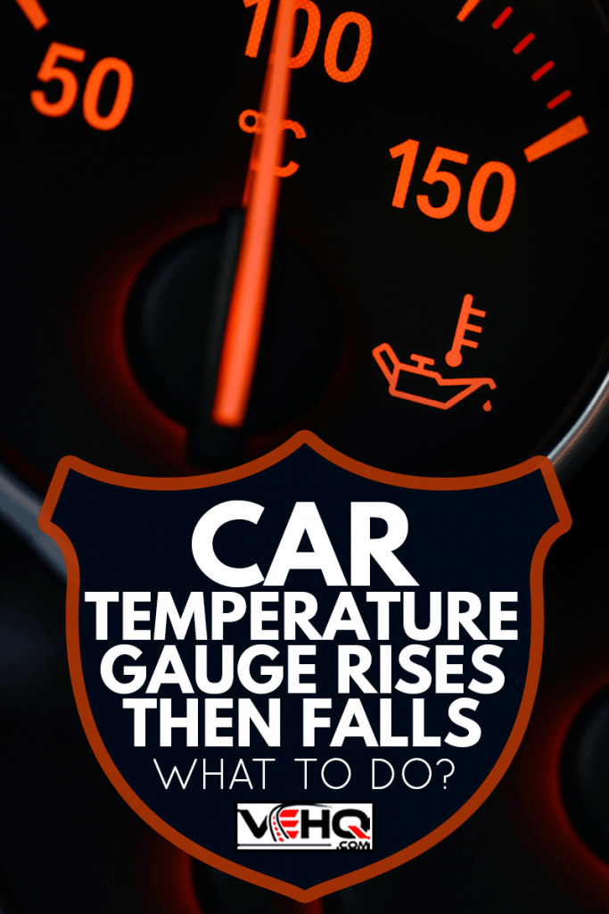 Coolant temperature gauge on a car's dashboard, Car Temperature Gauge Rises Then Falls - What To Do?