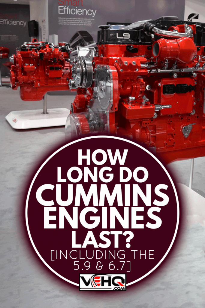 Presentation of truck and buses engines from Cummins on the motor show, How Long Do Cummins Engines Last? [Including The 5.9 & 6.7]