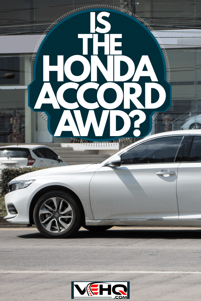 White colored Honda Accord parked outside a dealership, Is The Honda Accord AWD?