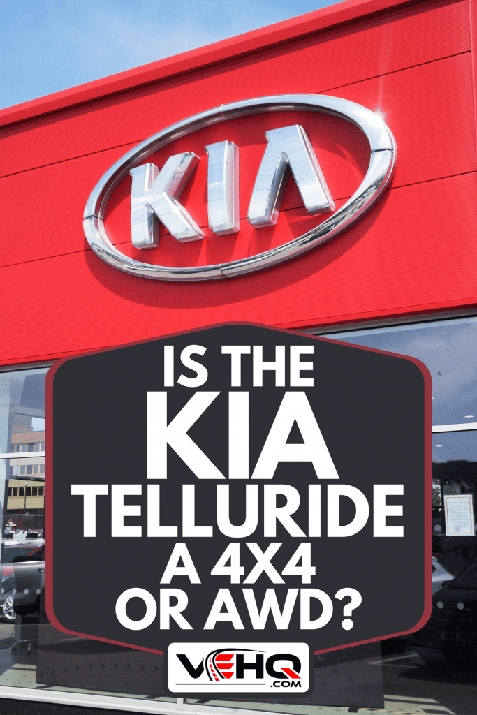 Kia Car Dealership with new and used cars for sale, Is The Kia Telluride A 4X4 Or AWD?
