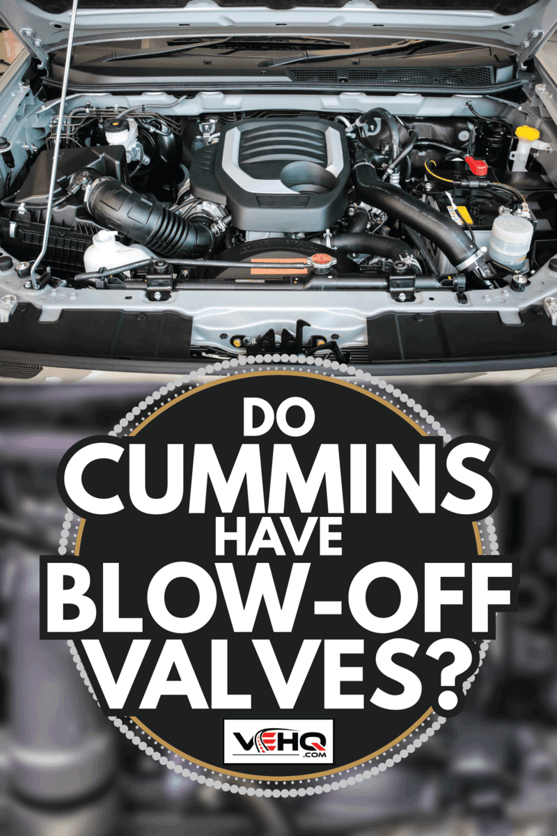 Pickup car with open hood, Car engine. Do Cummins Have Blow-Off Valves