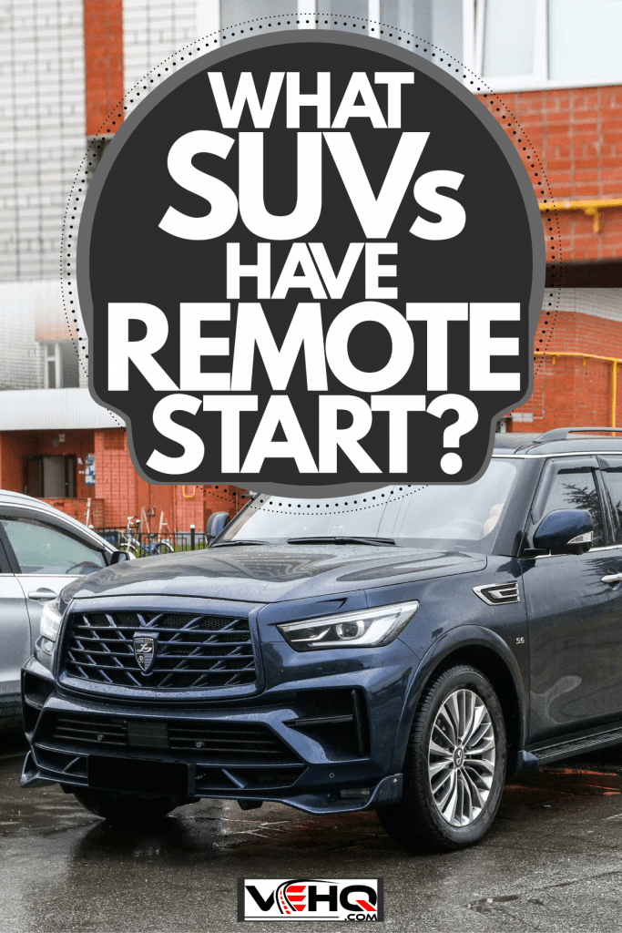 A huge blue colored Infiniti QX80 parked outside a parking lot, What SUVs Have Remote Start?