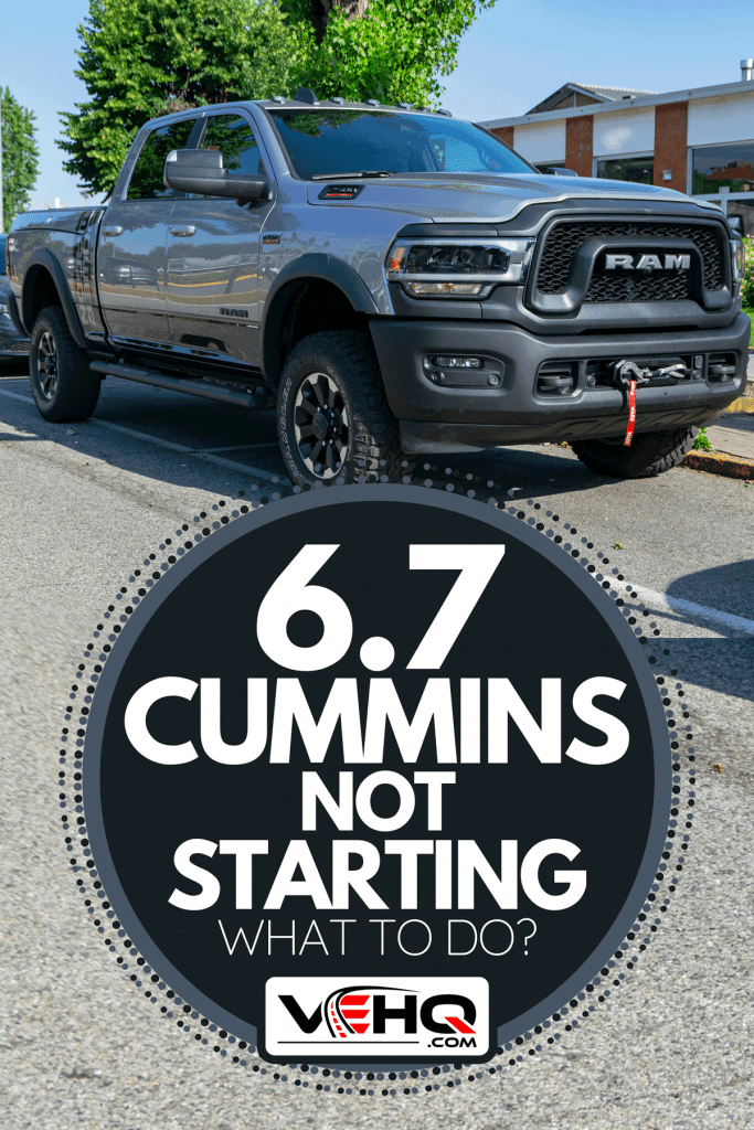Ram 2500 Heavy Duty with 6.7 Cummins engine parked on the street, 6.7 Cummins Not Starting - What To Do?