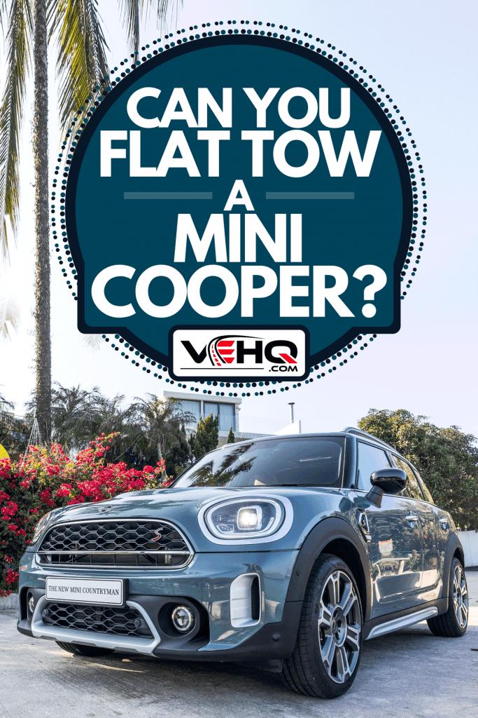 A Mini Cooper Countryman 2020 test drive day, Can You Flat Tow A Mini Cooper?
