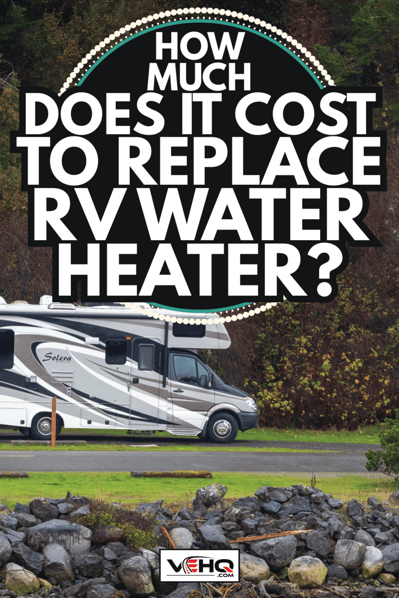 Class C RV at Campground on Whidbey Island Washington on a Rainy Fall Day. How Much Does It Cost To Replace RV Water Heater